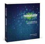 """Книга """"Resonate. Захвати аудиторию своей яркой историей"""" Нэнси Дуарте - купить книгу Resonate: Present Visual Stories that Transform Audiences ISBN 978-5-91657-358-9 с доставкой по почте в интернет-магазине OZON.ru"""